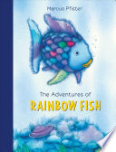 The Adventures of Rainbow Fish  : A Collection