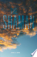 The Shaman  : Patterns of Religious Healing Among the Ojibway Indians