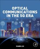 Optical Communications in the 5G Era