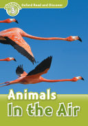 Animals In the Air  Oxford Read and Discover Level 3