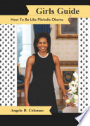 Girls Guide  How to Be Like Michelle Obama