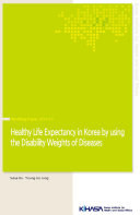 Healthy Life Expectancy in Korea by using the Disability Weights of Diseases