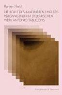 Die Rolle des Imaginären und des Vergangenen im literarischen Werk Antonio Tabucchis