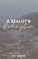 A Zealot s Redemption