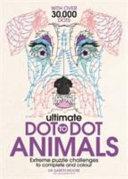 Ultimate Dot to Dot Animals