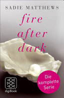 »Fire after Dark« - die komplette Serie (Band 1-3)