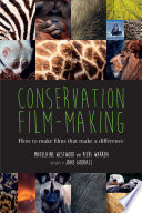 Conservation Film Making How To Make Films That Make A Difference