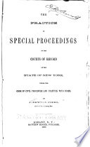 The Practice in Special Proceedings in the Courts of Record of the State of New York