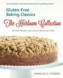 Gluten Free Baking Classics The Heirloom Collection  90 New Recipes and Conversion Know How