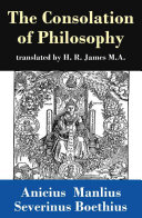 The Consolation of Philosophy  translated by H  R  James M A   Book