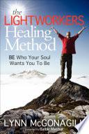 The Lightworkers Healing Method
