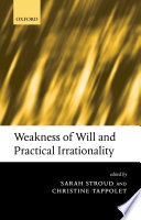 Weakness of Will and Practical Irrationality