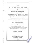 The Collectors'Hand Book of Marks and Monograms on Pottery&Porcelain ... Selected from ...
