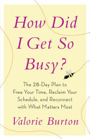 How Did I Get So Busy?