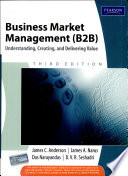 Business Market Management (B2B): Understanding, Creating, and Delivering Value