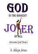 God Is the Biggest Joker of All