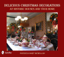 Delicious Christmas Decorations At Historic Houses And Your Home Book