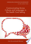 Communicating Across Cultures and Languages in the Health Care Setting