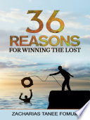 Thirty Six Reasons For Winning The Lost