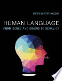 """Human Language: From Genes and Brains to Behavior"" by Peter Hagoort"