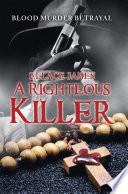 A Righteous Killer
