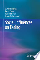 """Social Influences on Eating"" by C. Peter Herman, Janet Polivy, Patricia Pliner, Lenny R. Vartanian"