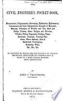 The Civil Engineer's Pocket-book, of Mensuration, Trigonometry, Surveying, Hydraulics
