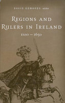 Regions and Rulers in Ireland  1100 1650