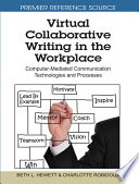 Virtual Collaborative Writing In The Workplace Computer Mediated Communication Technologies And Processes