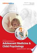 Proceedings of 23rd International Conference on Adolescent Medicine   Child Psychology 2017