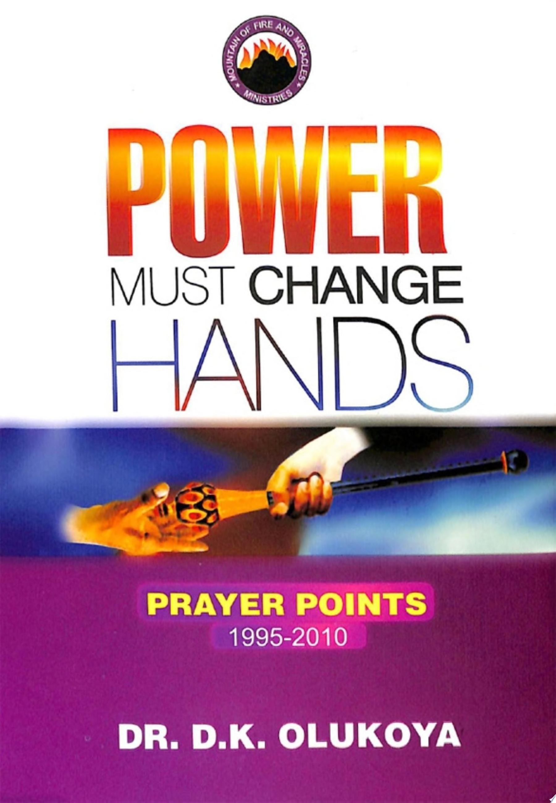 Power Must Change Hands   Prayer Points 1995 2010