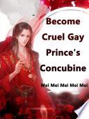 Become Cruel Gay Prince s Concubine