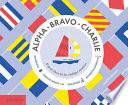 Alpha, Bravo, Charlie: El libro sobre los códigos náuticos (Alpha, Bravo, Charlie) (Spanish Edition)