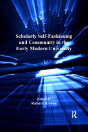 Scholarly Self Fashioning and Community in the Early Modern University