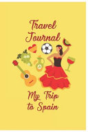 Travel Journal My Trip To Spain