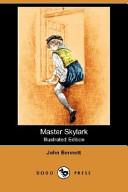 Master Skylark (Illustrated Edition) (Dodo Press)