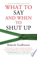 What To Say And When To Shut Up