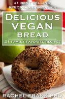 Delicious Vegan Bread Cookbook