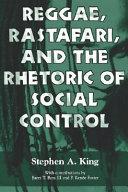 Reggae  Rastafari  and the Rhetoric of Social Control