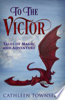To the Victor  Tales of Magic and Adventure