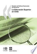 Revisión de Políticas Nacionales de Educación La Educación Superior en Chile