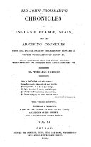 Sir John Froissart's Chronicles of England, France, Spain and the Ajoining Countries