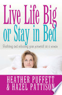 Live Life Big  or Stay in Bed Book PDF