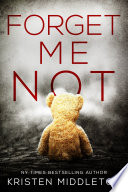 Forget Me Not (A Psychological Suspense Crime Thriller)