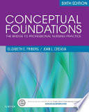 """Conceptual Foundations E-Book: The Bridge to Professional Nursing Practice"" by Joan L. Creasia, Elizabeth E. Friberg"