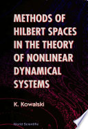 Methods of Hilbert Spaces in the Theory of Nonlinear Dynamical Systems