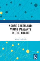 Pdf Norse Greenland: Viking Peasants in the Arctic Telecharger