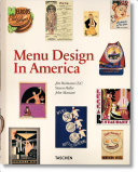 Menu Design In America A Visual And Culinary History Of Graphic Styles And Design 18501985