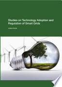 Studies on Technology Adoption and Regulation of Smart Grids Book