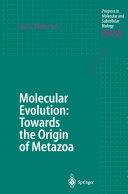 Molecular Evolution: Towards the Origin of Metazoa Pdf/ePub eBook